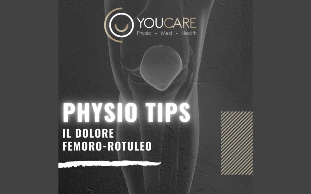 PHYSIO TIPS: il dolore femoro- rotuleo